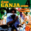 Hi Grade Ganja Anthems 4: 18 Blazing Classics!!!