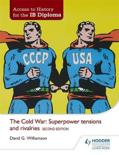 Cold War: Superpower Tensions and Rivalries