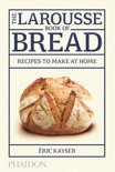 Larousse Book of Bread