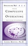 Breaking Free From Compulsive Overeating