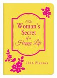 2016 Planner the Woman's Secret of a Happy Life