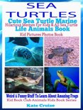 SEA TURTLES: Beautiful Sea Turtles Marine Life Book: Hilarious Memes For Kids & All Sea Turtle Kid Pictures Photos Book - Weird & Funny Stuff To Learn About Amazing Sea Turtles