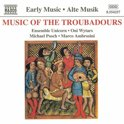 Early Music - Music of the Troubadours / Ens Unicorn