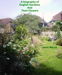 A Biography of English Gardens and Their Flowers