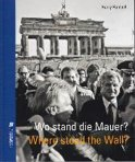 Wo Stand Die Mauer? / Where Stood the Wall?