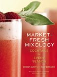 Bridget Albert - Market-Fresh Mixology