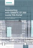 Automating with SIMATIC S7-300 Inside TIA Portal - Configuring, Programming and Testing with STEP 7 Professional