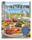 New England Open-House Cookbook: 300 Recipes Inspired by New England S Farms, Dairies, Restaurants, and Food Purveyors