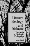 Literacy, Ideology and Dialogue