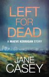 Left For Dead: A Maeve Kerrigan Story