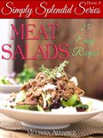 Meat Salads 25 Easy Recipes: (Simply Splendid Series Book 3)
