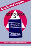 Condensed Version: EZ Big Book of AA