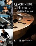Machining for the Hobbyist