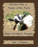 Stories from a Funny Little Farm: Meet Scrappy's Friends