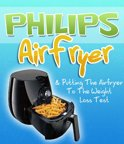 Philips Air Fryer & Putting The Airfryer To The Weight Loss Test