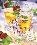 Susy Atkins - Von Apfelsaft bis Zitronenlikör