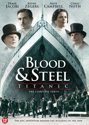 Blood & Steel - Titanic