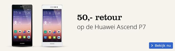 50,- retour op de Huawei Ascend P7