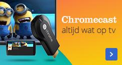 Chromecast | Altijd wat op tv