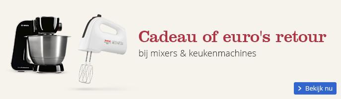 Cadeau of euro's retour bij mixers & keukenmachines