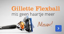 Nieuws! Gillette Flexball mis geen haartje meer