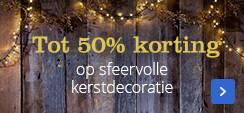 Tot 50% korting op sfeervolle kerstdecoratie