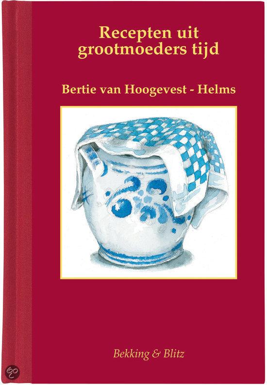 bol com   Recepten uit grootmoeders tijd, Bertie Van Hoogevest Helms   9789061096047