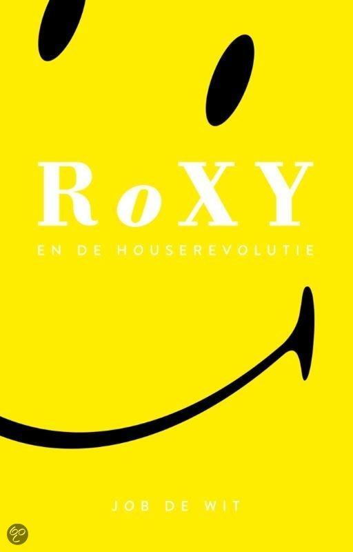 Roxy en de house revolutie / druk Heruitgave