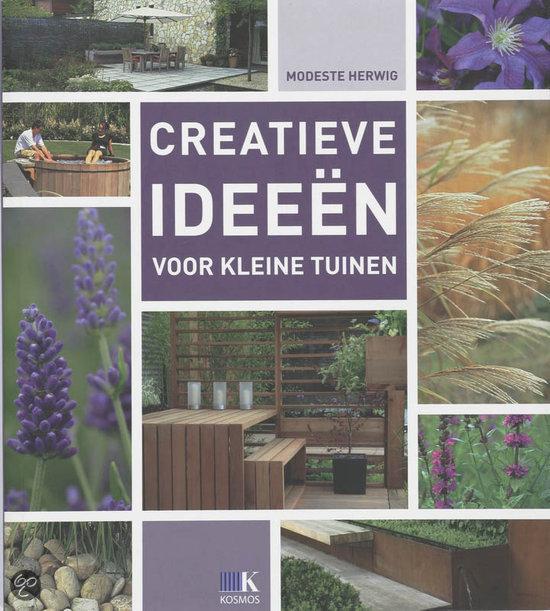 Creatieve idee n voor kleine tuinen modeste herwig 9789021524870 boeken - Aangelegde tuin ideeen ...