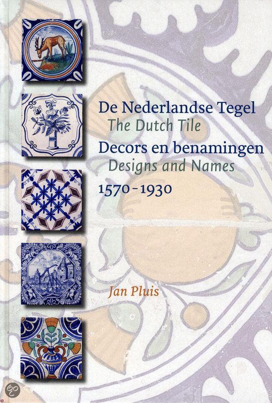 De Nederlandse Tegel / The Dutch Tile