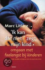 bol.com | Ik kan dat niet ! zegt mijn kind, Marc LitiÈRe ...