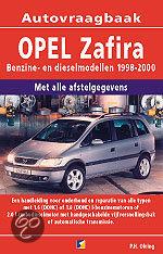 Vraagbaak Opel Zafira / Benzine- en dieselmodellen 1998-2000
