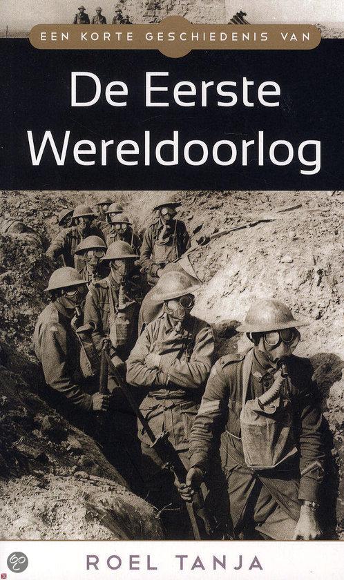 Een korte geschiedenis van de eerste wereldoorlog / De eerste wereldoorlog