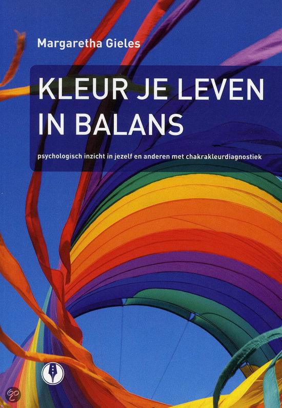 Kleur je leven in balans margaretha gieles 9789070174576 boeken - Kleur harmonie leven ...