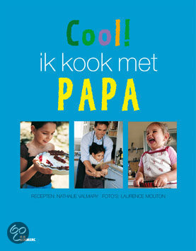 Cool ! Ik Kook Met Papa