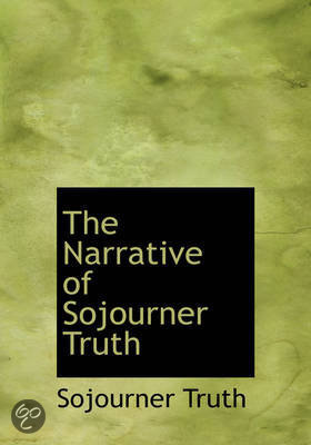 an overview of the narrative of sojourner truth Narrative of sojourner truth has 6,755 ratings and 180 reviews michael said: beautifully written and a pleasure to read even though the truth it tells i.