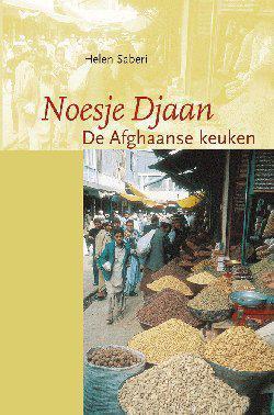 Noesje Djaan: De Afghaanse Keuken
