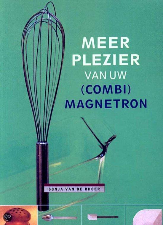 Meer Plezier Van Uw (Combi) Magnetron