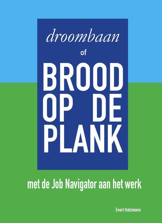 Droombaan Of Brood Op De Plank