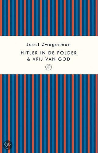 Hitler in de polder & Vrij van God