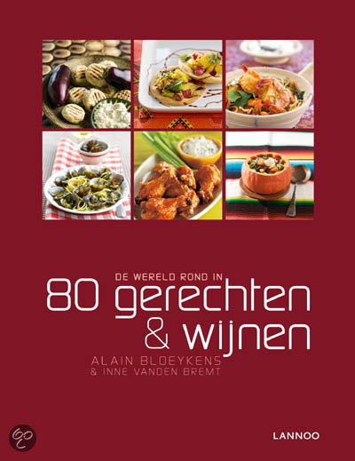 De wereld rond in 80 gerechten en wijnen