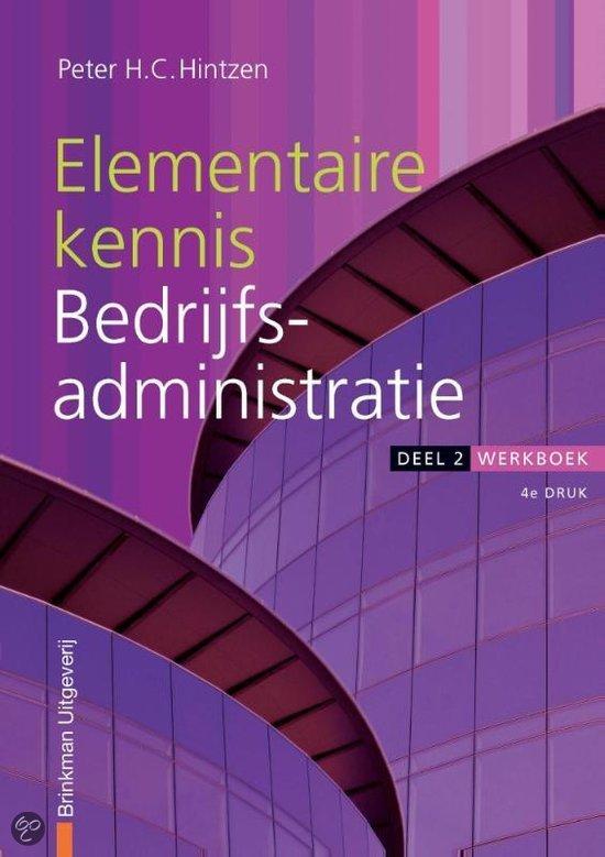 Elementaire kennis Bedrijfsadministratie / Deel 2 / deel Werkboek