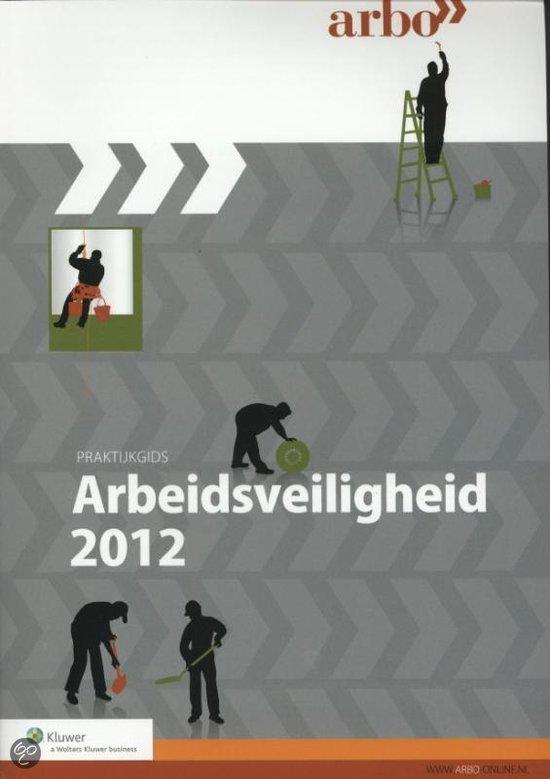 Praktijkgids Arbeidsveiligheid / 2012