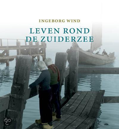 Het Vergeten Leven Rond De Zuiderzee
