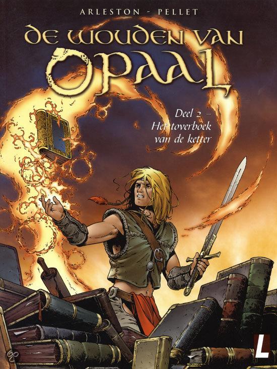 De Wouden van Opaal 2- Het toverboek van de ketter