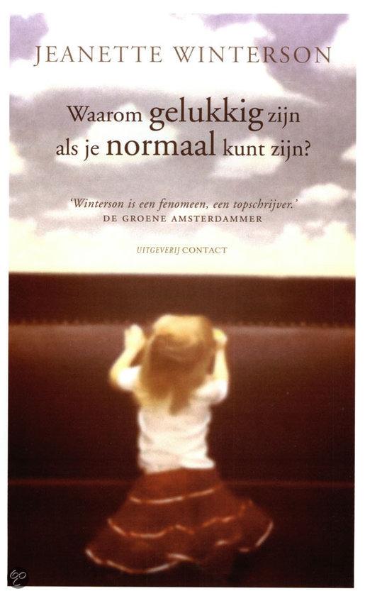 Waarom Gelukkig Zijn Als Je Ook Normaal Kunt Zijn?