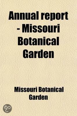 Annual Report - Missouri Botanical Garden (Volume 17)