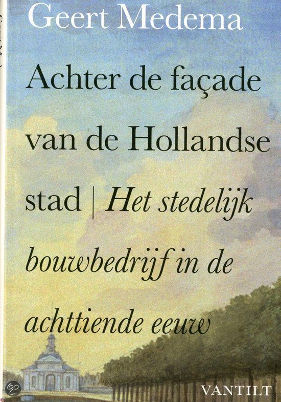 Achter de façade van de Hollandse stad