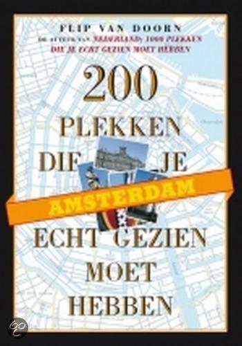 Amsterdam, 200 plekken die je echt gezien moet hebben