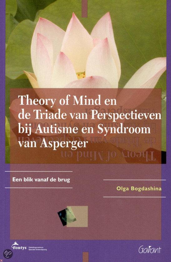 Theory of mind en de triade van perspectieven bij autisme en syndroom van Asperger / druk 1